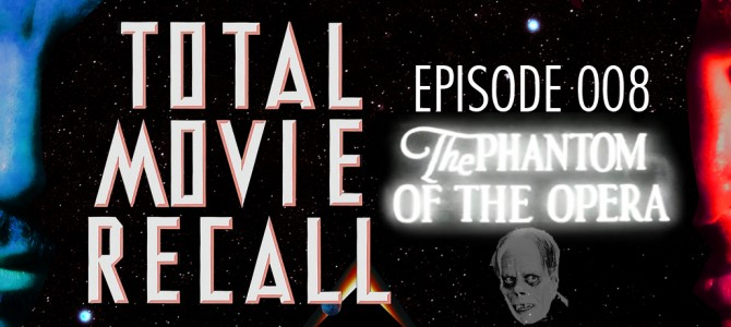 TMR 008 – The Phantom of the Opera (1925)