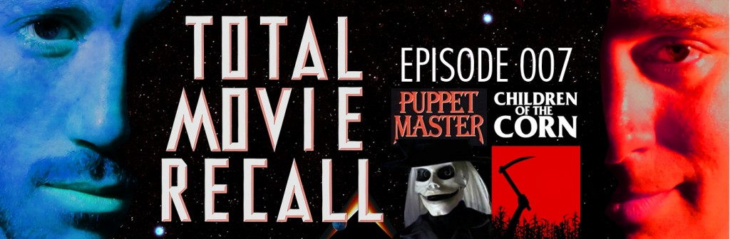 Total Movie Recall Steve Albertson Ryan Mixson podcast movie nostalgia film cinema David Schmoeller Puppetmaster Puppet Master Full Moon Children of the Corn Fritz Kiersch Stephen King