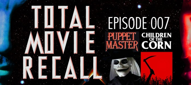 TMR 007 – Puppet Master & Children of the Corn – Special Halloween Double-Feature