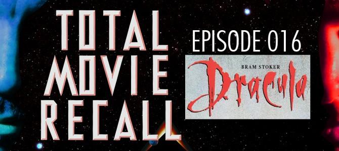 TMR 016 – Bram Stoker's Dracula