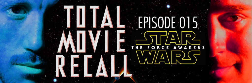 Total Movie Recall Steve Albertson Ryan Mixson podcast movie nostalgia film cinema Star Wars: The Force Awakens (2015) d. J.J. Abrams Starring Daisy Ridley John Boyega Oscar Isaac Harrison Ford Carrie Fisher In this episode of Total Movie Three decades after the defeat of the Galactic Empire, a new threat arises. The First Order attempts to rule the galaxy and only a rag-tag group of heroes can stop them, along with the help of the Resistance Finn Rey Poe Dameron Han Solo Princess Leia Mark Hamill Luke Skywalker Lupita Nyong'o Maz Kanata Andy Serkis Supreme Leader Snoke Domhnall Gleeson General Hux Anthony Daniels C-3PO Max von Sydow Lor San Tekka Peter Mayhew Chewbacca