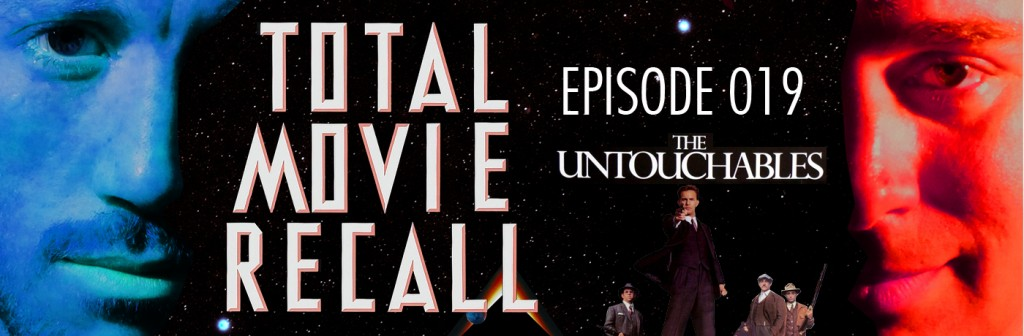 Total Movie Recall Steve Albertson Ryan Mixson podcast movie nostalgia film cinema The Untouchables 1987 Brian De Palma Starring Kevin Costner Sean Connery Andy Garcia Robert De Niro Billy Drago